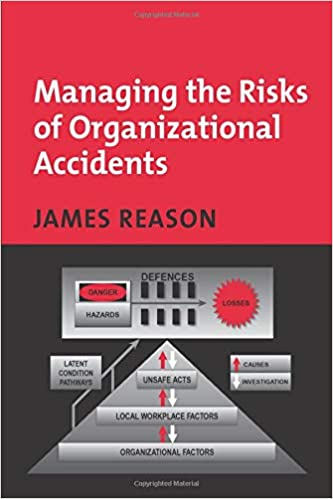 Managing the Risks of Organizational Accidents Reason, James 9781840141054