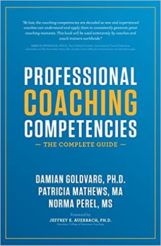 Professional Coaching Competencies The Complete Guide Damian Goldvarg;Patricia Mathews;Norma Perel, Jeffrey E. Auerbach 9781532376825