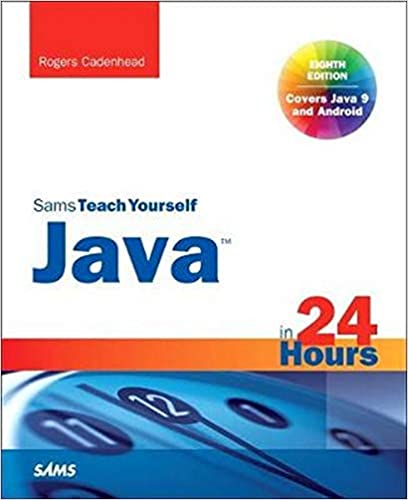 Java in 24 Hours, Sams Teach Yourself (Covering Java 9) Cadenhead, Rogers 9780672337949