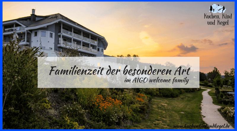 Auszeit im Kinderhotel, Kinderhotel, Familotel, Urlaub mit Kindern, Urlaub in Österreich, AIGO Hotel, AIGO welcome family, Familienzeit