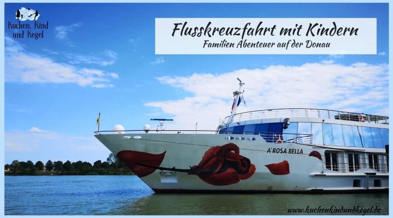 Flusskreuzfahrt mit A-ROSA Bella - Flusskreuzfahrt mit Kindern - Kreuzfahrt mit Kindern - Donau Flusskreuzfahrt - Familienkreuzfahrten Beitragsbild