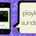 Playlist Sunday: All Guys