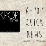 K-Pop Quick News 09/06/14-09/09/14