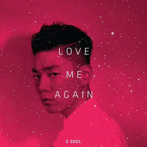 G.Soul Love Me Again EP Beautiful Goodbye Stop Running From Love