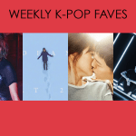 Weekly K-Pop Faves: March 20-27