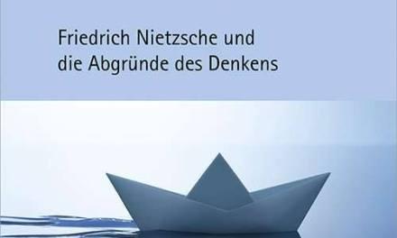Intention und Wirkung. Friedrich Nietzsche und die Abgründe des Denkens