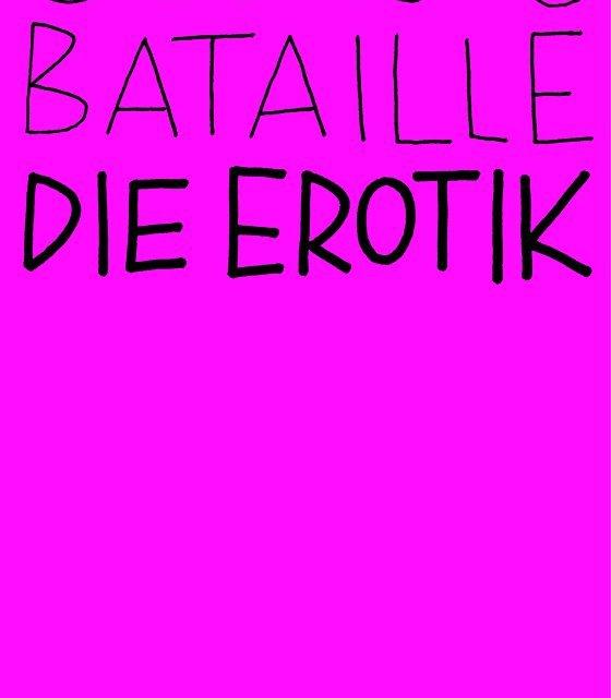 Batailles und seine Sicht auf Erotik