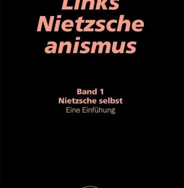Nietzsche aus linker Sicht