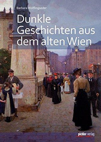 Cover Dunke Geschichten aus dem Alten Wien von Barbara Wolflingseder