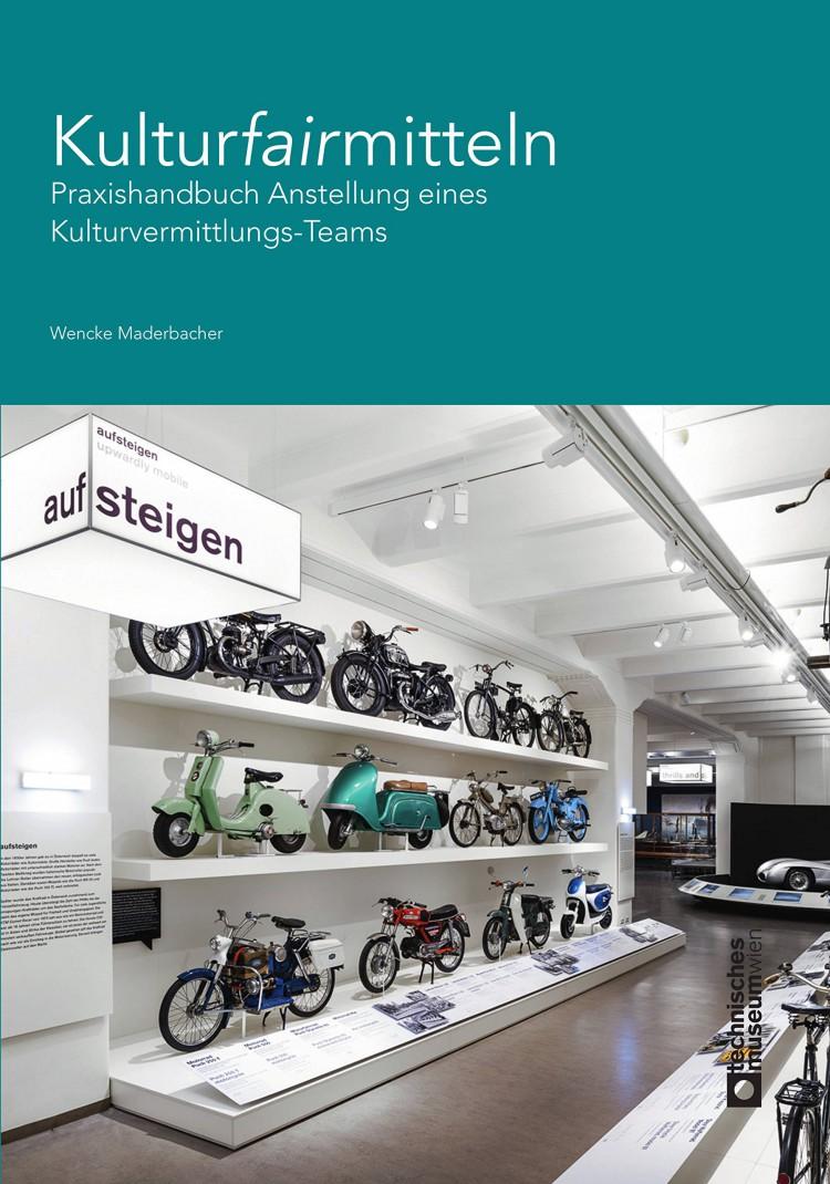 Praxishandbuch Kulturvermittlung technisches-Museum Wien