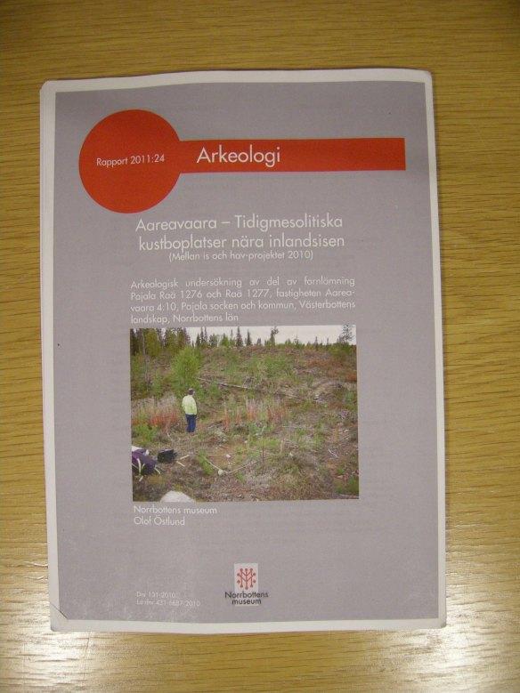 Grävrapporten på den hittills äldsta boplatsen i Norrbotten. Förhoppningsvis stannar inte vetenskapen här. Ännu är inte sista ordet sagt. ©Norrbottens museum. Foto Olof Östlund