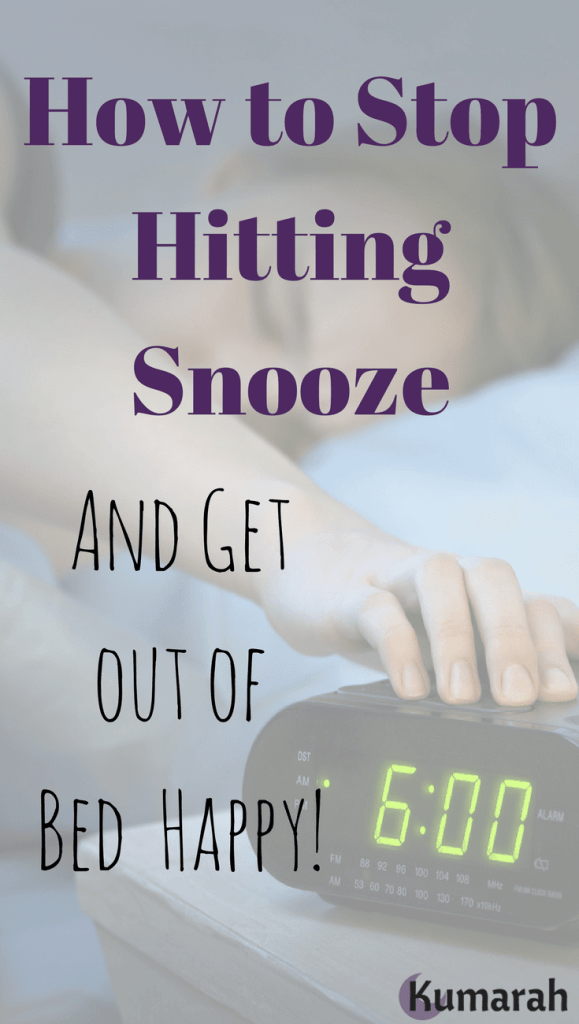 snooze, wake up, get up, happiness, self care, early, morning