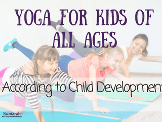 Teaching Kids Yoga for All Ages: from Babies to Teens