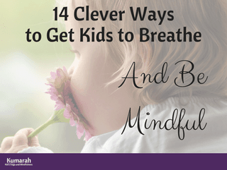 Mindfulness for Kids: Clever Breathing Exercises for Kids to Calm Down