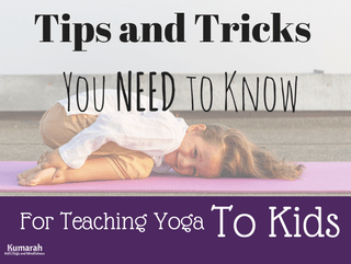 Tips and Tricks You Need to Know for Teaching Kids Yoga