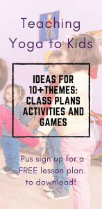 themes for teaching kids yoga, kid's yoga classes, how to teach kid's yoga, yoga class ideas, how to teach yoga to kids