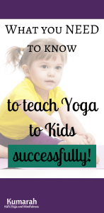 what you need to know to teach yoga to kids successfully, teaching yoga to kids