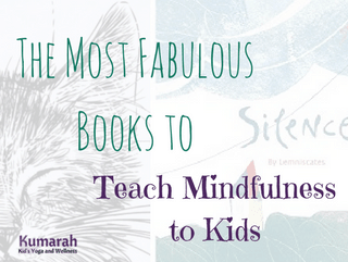 The Most Fabulous Books for Teaching Mindfulness to Kids
