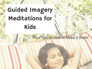 How to Use Easy and Calming Guided Imagery with Kids