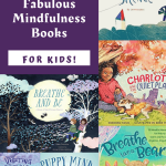 mindful books for kids, mindfulness for kids, mindfulness and kids books