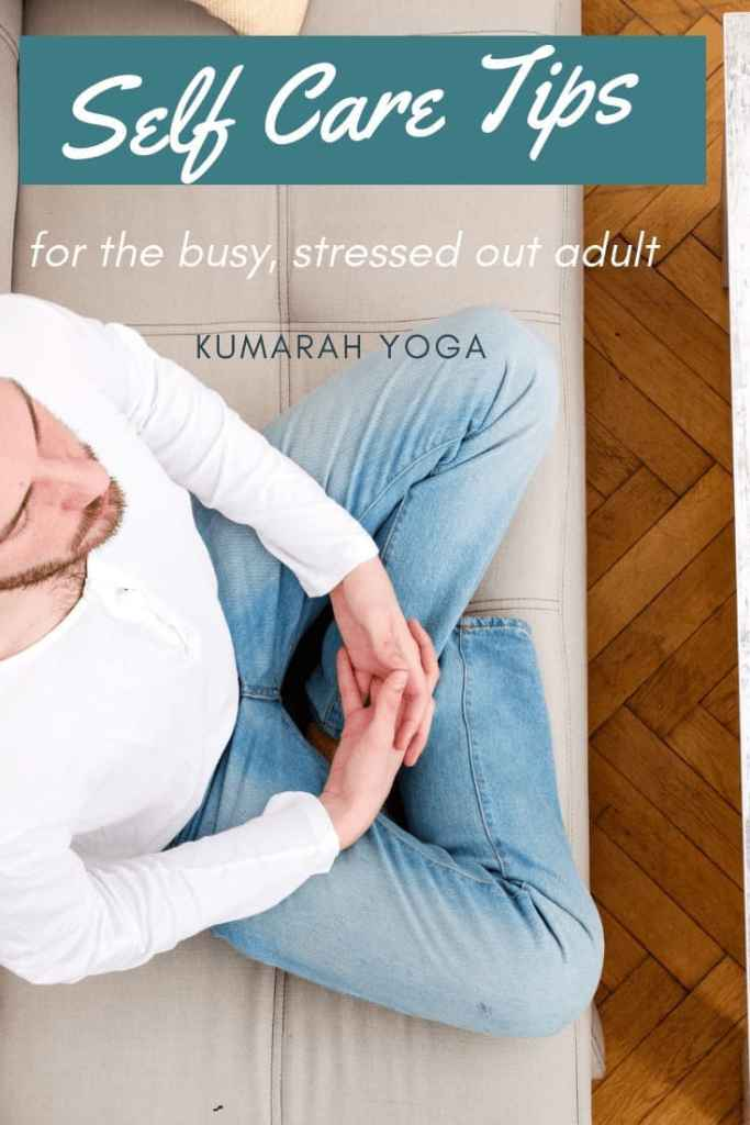 man meditating, sitting person breathing, self-car ideas for the busy, stressed adult, kumarah yoga, ideas for self-care