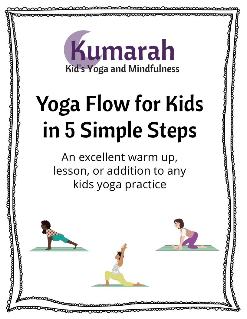 Kids Yoga Pose Cards For A Yoga Flow Sequence Kumarah