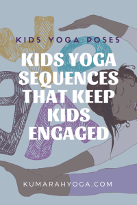kids yoga sequences, kids yoga poses, images, descriptions and tops of tips for how to teach kids yoga, kids yoga sequences that keep kids engaged
