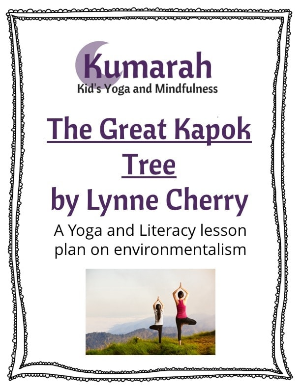 the great kapok tree by lynne cherry a yoga and literacy lesson plan on environmentalism