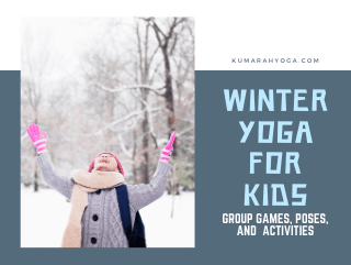Winter Themed Yoga Poses and Lesson Ideas for Kids