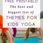 yoga themes for kids yoga, kids yoga poses, yoga teaching ideas for kids, how to teach kids yoga