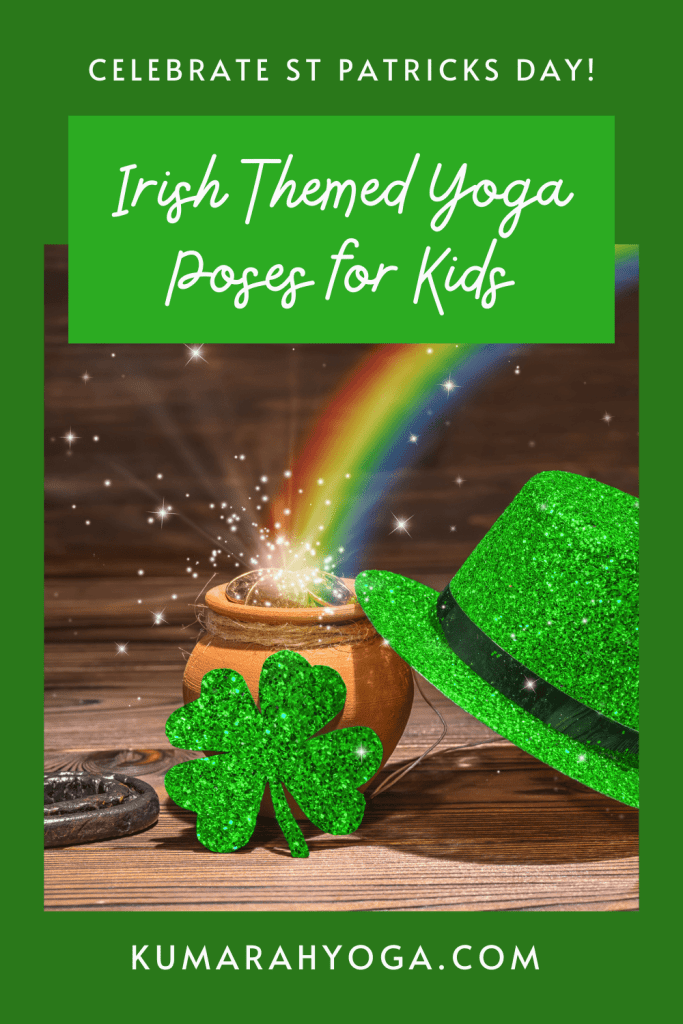 Irish Themed Yoga poses for Kids, Celebrate St Patricks Day