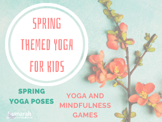 Spring Themed Yoga Poses and Activities for Kids (with Mindfulness!)