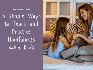 8 Simple Ways to Teach Mindfulness to Kids