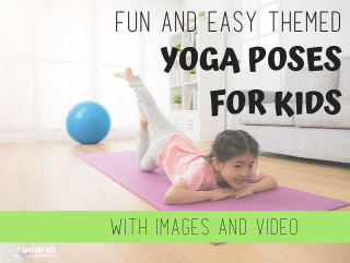 Easy Themed Yoga Poses for Kids [with videos]