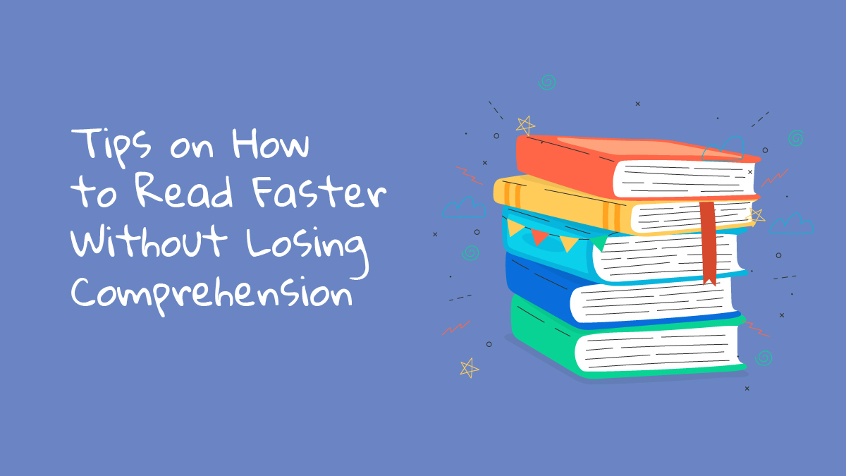 Tips on How to Read Faster Without Losing Comprehension-01