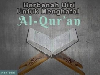 Berbenah Diri Untuk Menghafal Al-Qur'an