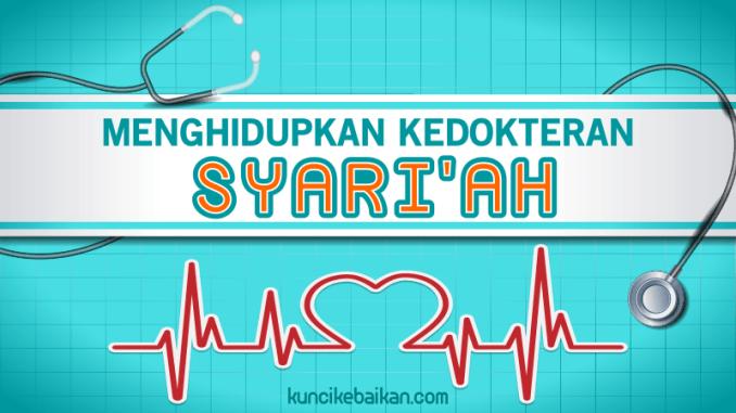 menghidupkan kedokteran syariah