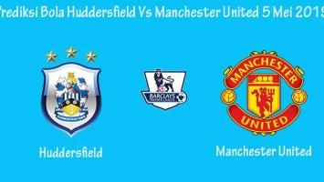 Prediksi Bola Huddersfield Vs Manchester United 5 Mei 2019