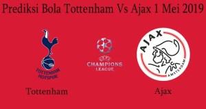 Prediksi Bola Tottenham Vs Ajax 1 Mei 2019