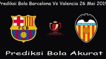Prediksi Bola Barcelona Vs Valencia 26 Mei 2019