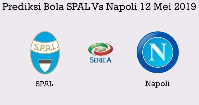 Prediksi Bola SPAL Vs Napoli 12 Mei 2019