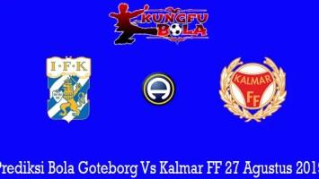 Prediksi Bola Goteborg Vs Kalmar FF 27 Agustus 2019