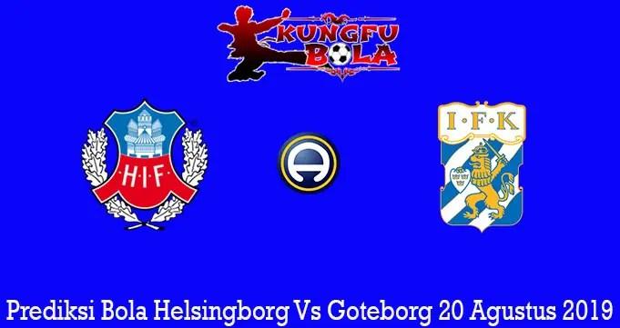 Prediksi Bola Helsingborg Vs Goteborg 20 Agustus 2019