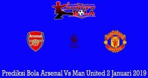 Prediksi Bola Arsenal Vs Man United 2 Januari 2019