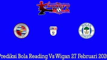 Prediksi Bola Reading Vs Wigan 27 Februari 2020
