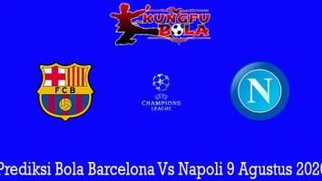Prediksi Bola Barcelona Vs Napoli 9 Agustus 2020