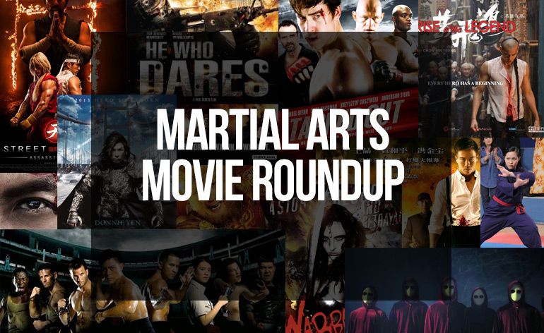 Martial Arts Movie Roundup
