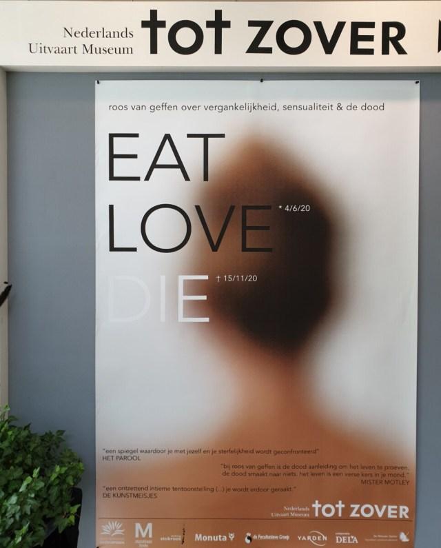 Campagnebeeld EAT LOVE DIE - Museum tot Zover