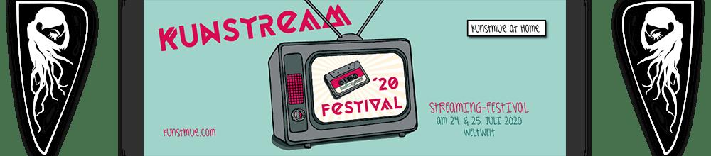 Kunstream Festival 2020 | Streaming Festival | 24. & 25. Juli 2020 | Weltweit