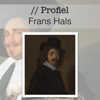 Profiel van de Gouden Eeuw - Frans Hals